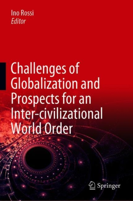 Challenges of Globalization and Prospects for an Inter-civilizational World Order
