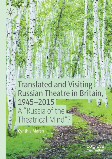 Translated and Visiting Russian Theatre in Britain, 1945-2015