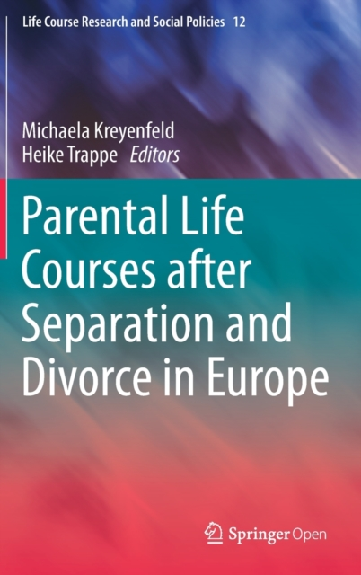 Parental Life Courses after Separation and Divorce in Europe
