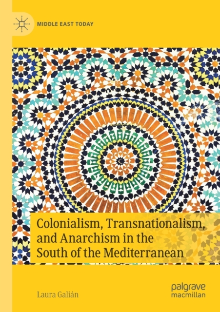 Colonialism, Transnationalism, and Anarchism in the South of the Mediterranean