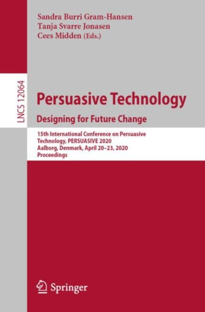 Persuasive Technology. Designing for Future Change