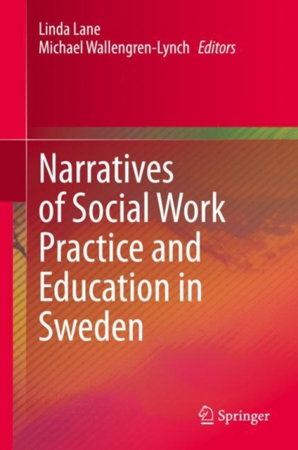 Narratives of Social Work Practice and Education in Sweden