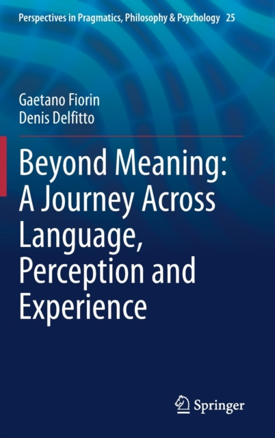 Beyond Meaning: A Journey Across Language, Perception and Experience