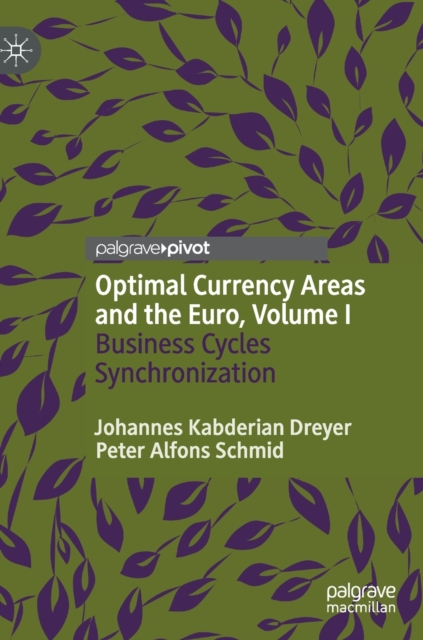 Optimal Currency Areas and the Euro, Volume I