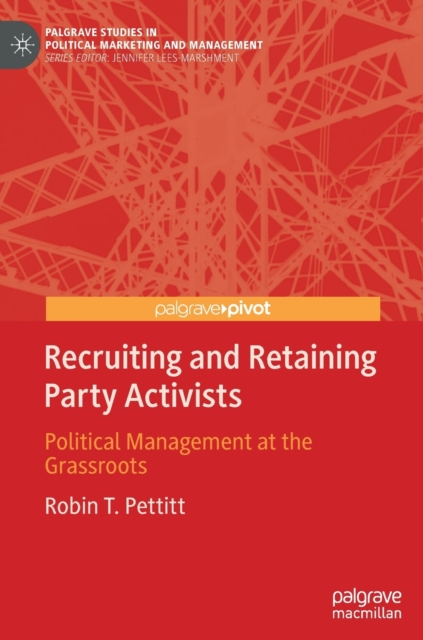 Recruiting and Retaining Party Activists