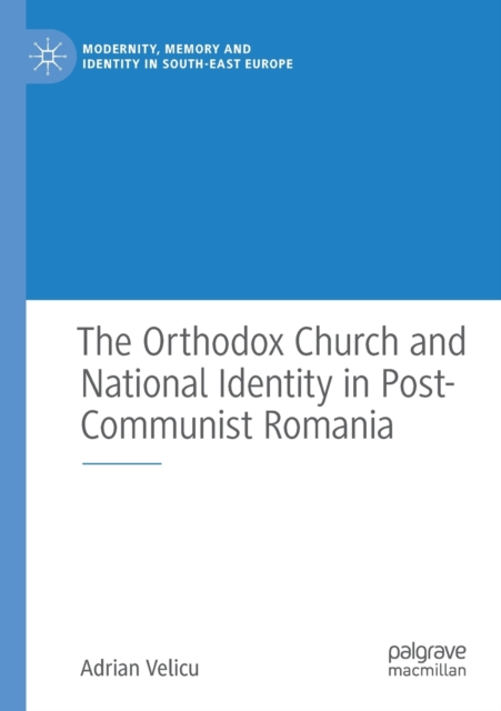 Orthodox Church and National Identity in Post-Communist Romania