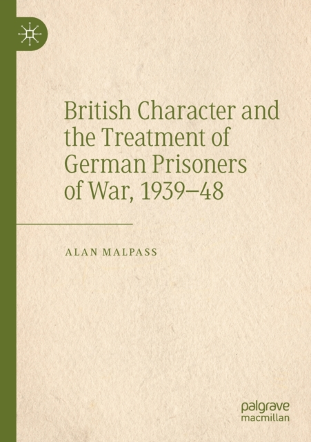 British Character and the Treatment of German Prisoners of War, 1939-48