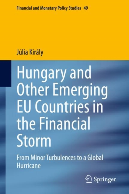 Hungary and Other Emerging EU Countries in the Financial Storm