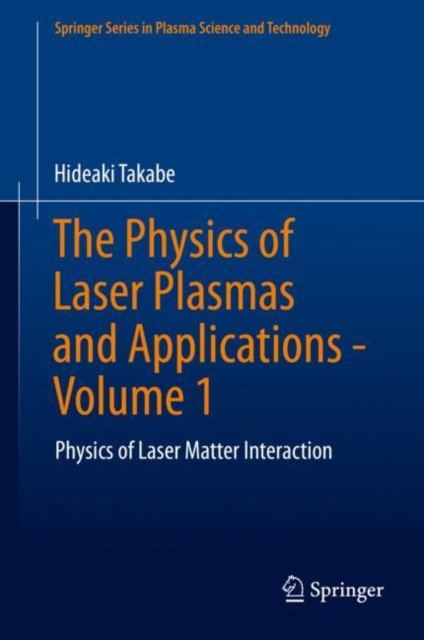 Physics of Laser Plasmas and Applications - Volume 1