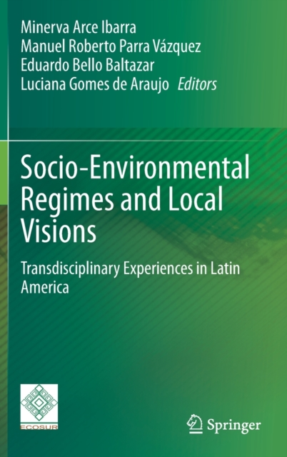Socio-Environmental Regimes and Local Visions