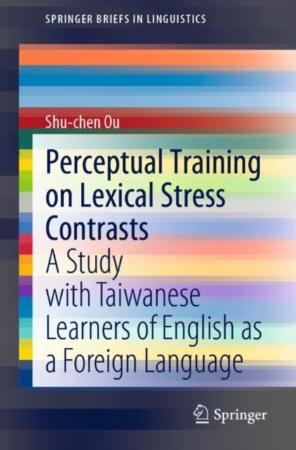 Perceptual Training on Lexical Stress Contrasts