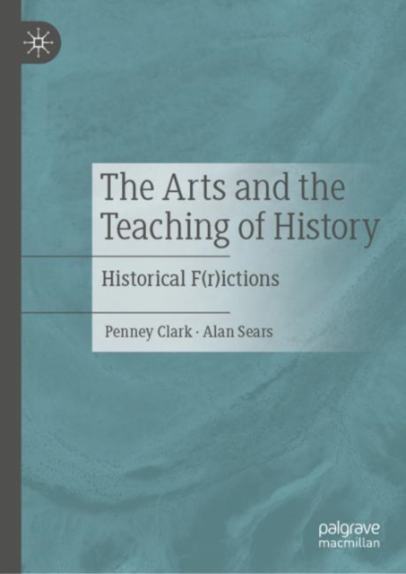 Arts and the Teaching of History