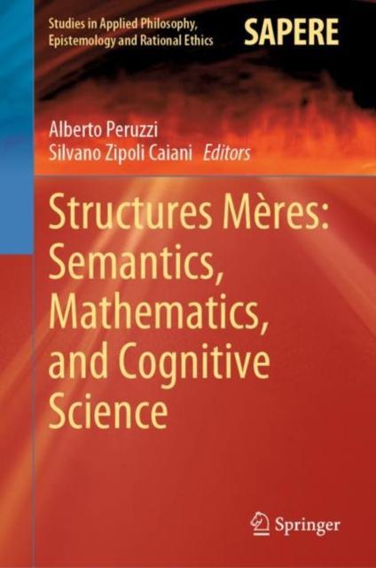 Structures Meres: Semantics, Mathematics, and Cognitive Science