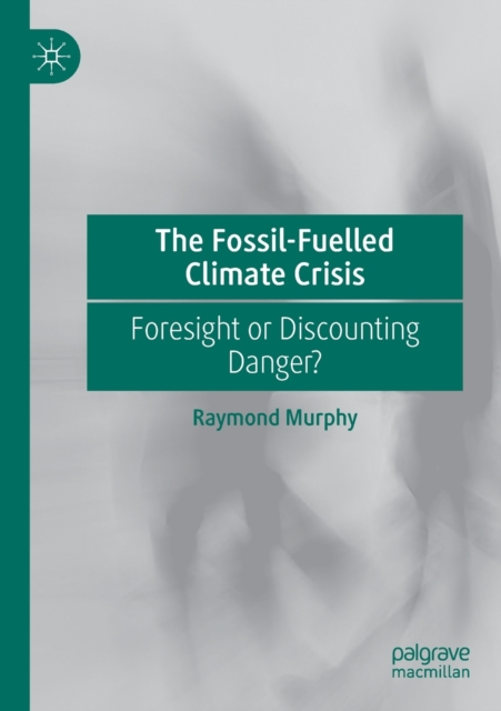 Fossil-Fuelled Climate Crisis