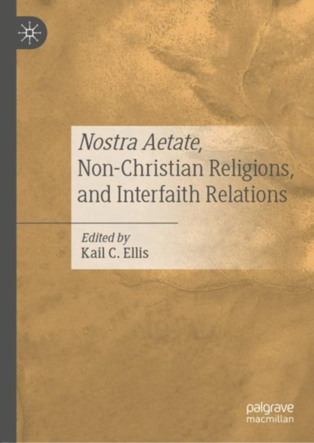 Nostra Aetate, Non-Christian Religions, and Interfaith Relations