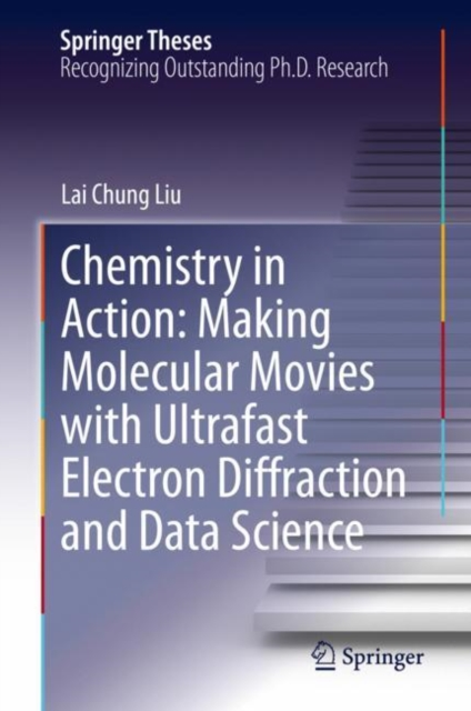 Chemistry in Action: Making Molecular Movies with Ultrafast Electron Diffraction and Data Science
