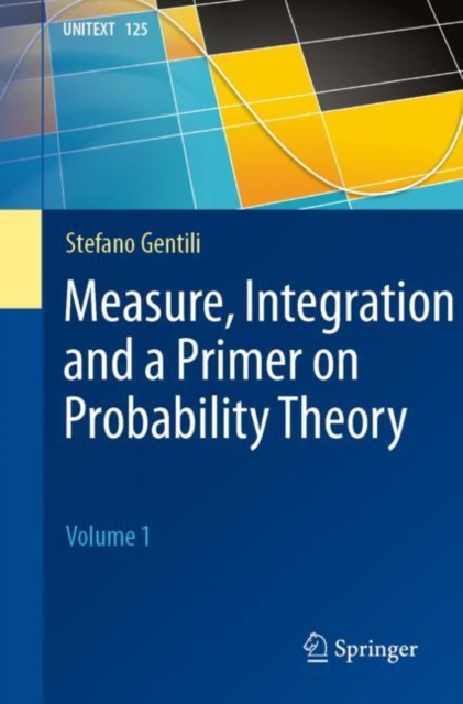 Measure, Integration and a Primer on Probability Theory