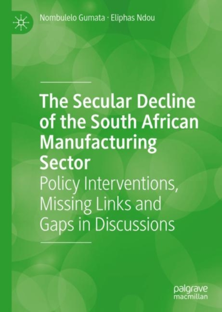 Secular Decline of the South African Manufacturing Sector