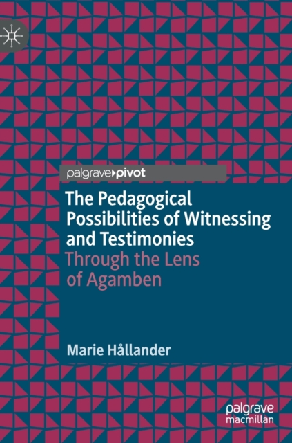 Pedagogical Possibilities of Witnessing and Testimonies