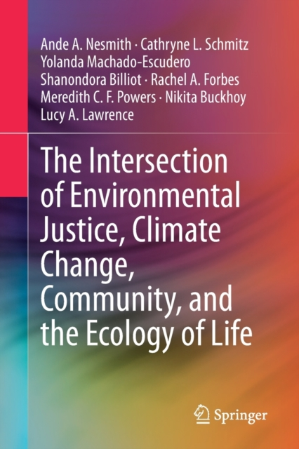 Intersection of Environmental Justice, Climate Change, Community, and the Ecology of Life