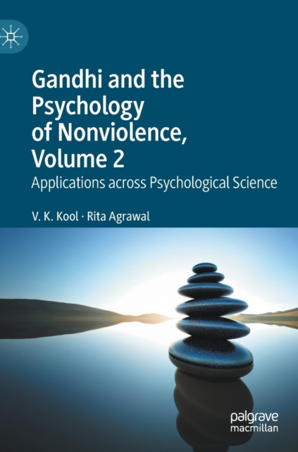 Gandhi and the Psychology of Nonviolence, Volume 2