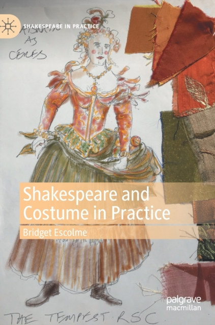 Shakespeare and Costume in Practice
