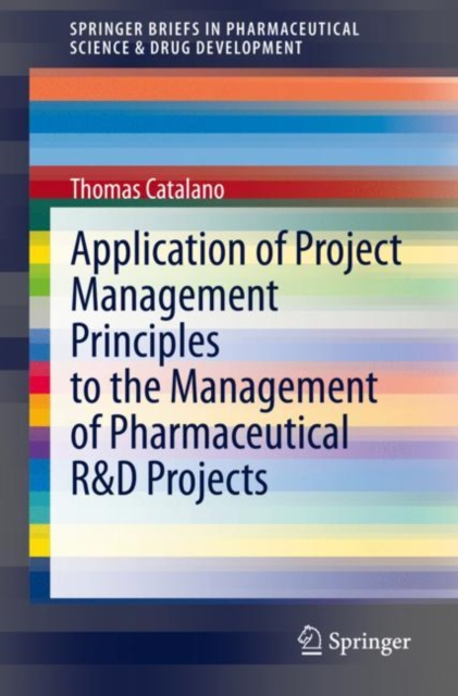 Application of Project Management Principles to the Management of Pharmaceutical R&D Projects