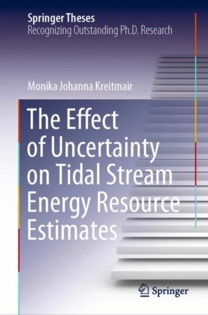Effect of Uncertainty on Tidal Stream Energy Resource Estimates