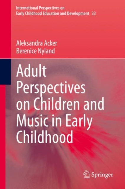 Adult Perspectives on Children and Music in Early Childhood