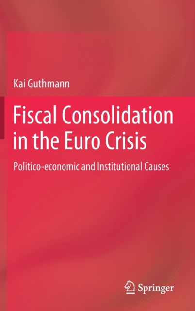 Fiscal Consolidation in the Euro Crisis