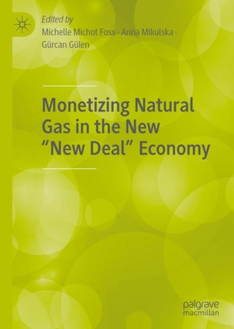 Monetizing Natural Gas in the New