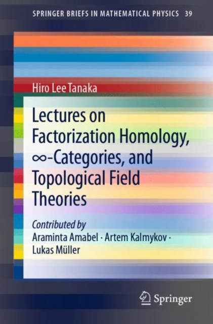 Lectures on Factorization Homology,  -Categories, and Topological Field Theories