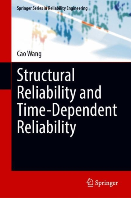 Structural Reliability and Time-Dependent Reliability
