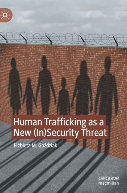 Human Trafficking as a New (In)Security Threat