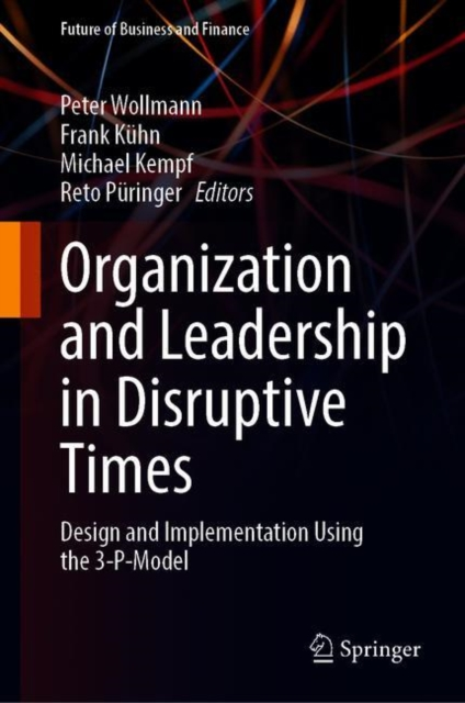 Organization and Leadership in Disruptive Times