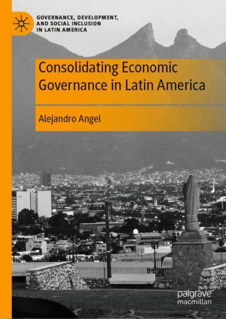 Consolidating Economic Governance in Latin America