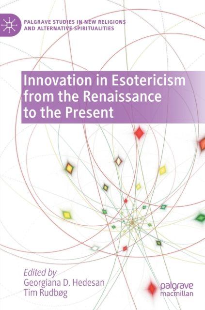 Innovation in Esotericism from the Renaissance to the Present