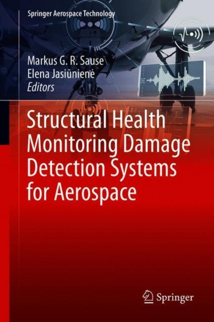 Structural Health Monitoring Damage Detection Systems for Aerospace
