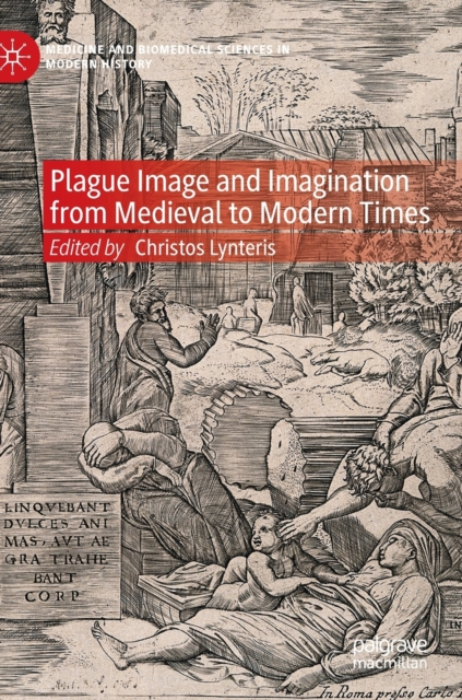 Plague Image and Imagination from Medieval to Modern Times