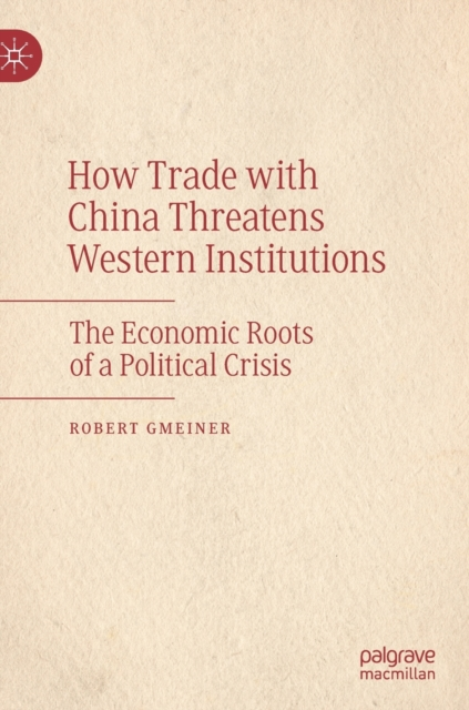 How Trade with China Threatens Western Institutions