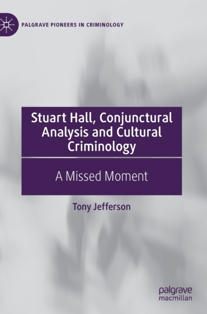 Stuart Hall, Conjunctural Analysis and Cultural Criminology
