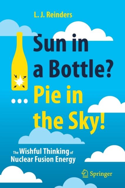 Sun in a Bottle?... Pie in the Sky!
