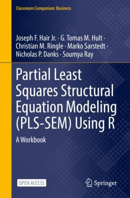 Partial Least Squares Structural Equation Modeling (PLS-SEM) Using R