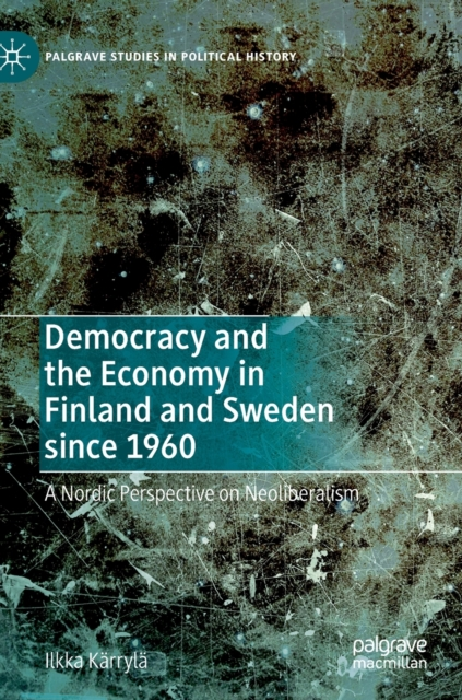 Democracy and the Economy in Finland and Sweden since 1960