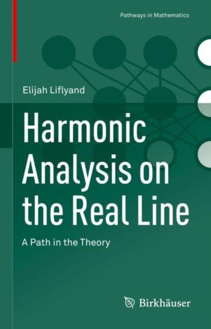 Harmonic Analysis on the Real Line