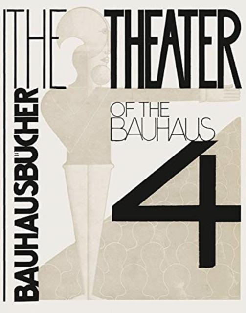 Theater of the Bauhaus: Bauhausbucher 4, 1925