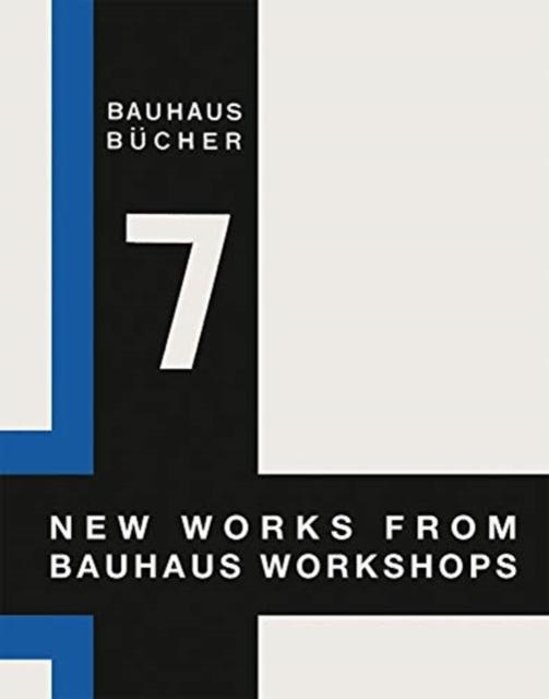New Works from Bauhaus Workshops: Bauhausbucher 7, 1925