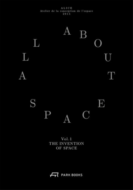 Invention of Space - All About Space: Volume I
