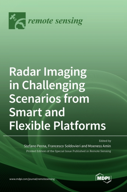 Radar Imaging in Challenging Scenarios from Smart and Flexible Platforms