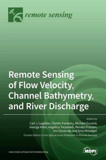 Remote Sensing of Flow Velocity, Channel Bathymetry, and River Discharge